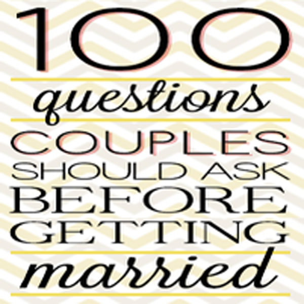 100 Questions Couples Should Ask Before Getting Married